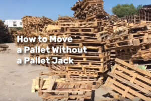 How to Move a Pallet Without a Pallet Jack realestateke