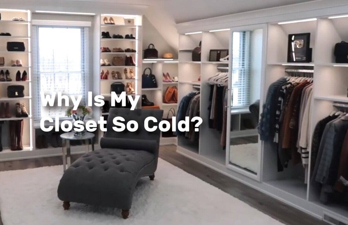 Why Is My Closet So Cold realestateke