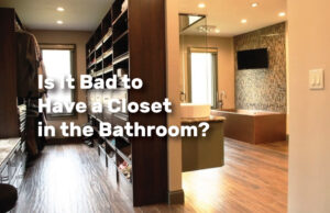 Is It Bad to Have a Closet in the Bathroom realestateke