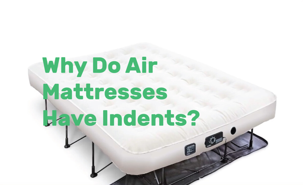 Why Do Air Mattresses Have Indents RealEstate Ke