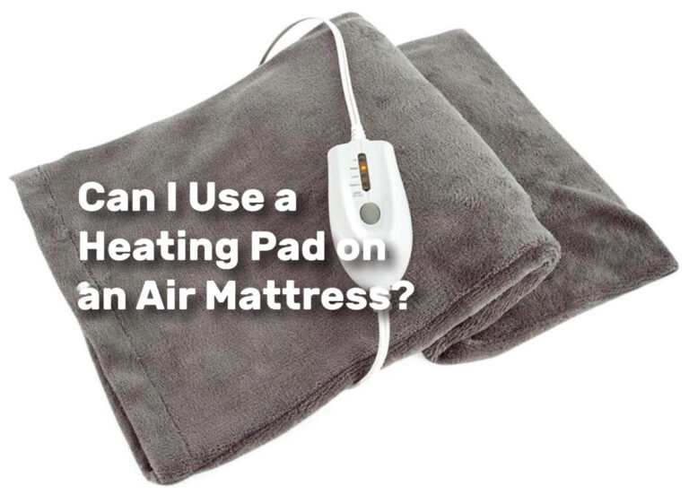 Can I Use a Heating Pad on an Air Mattress realestateke