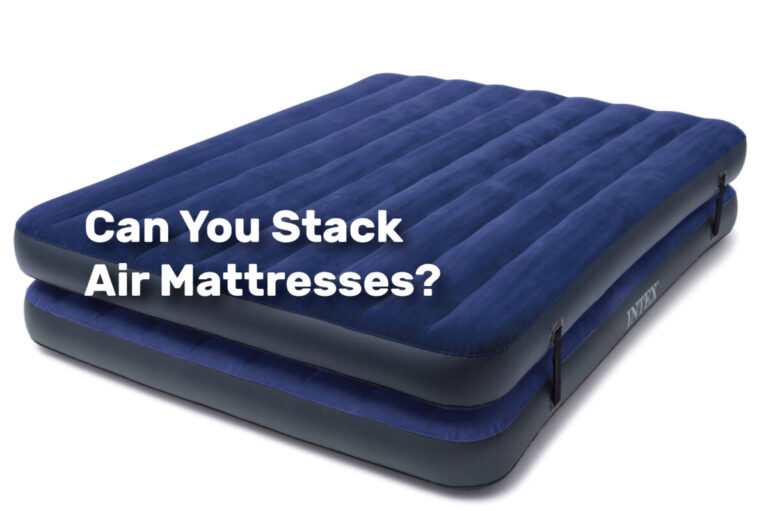Can You Stack Air Mattresses realestateke