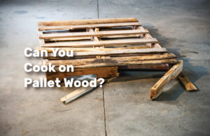 Can-You-Cook-on-Pallet-Wood realestateke
