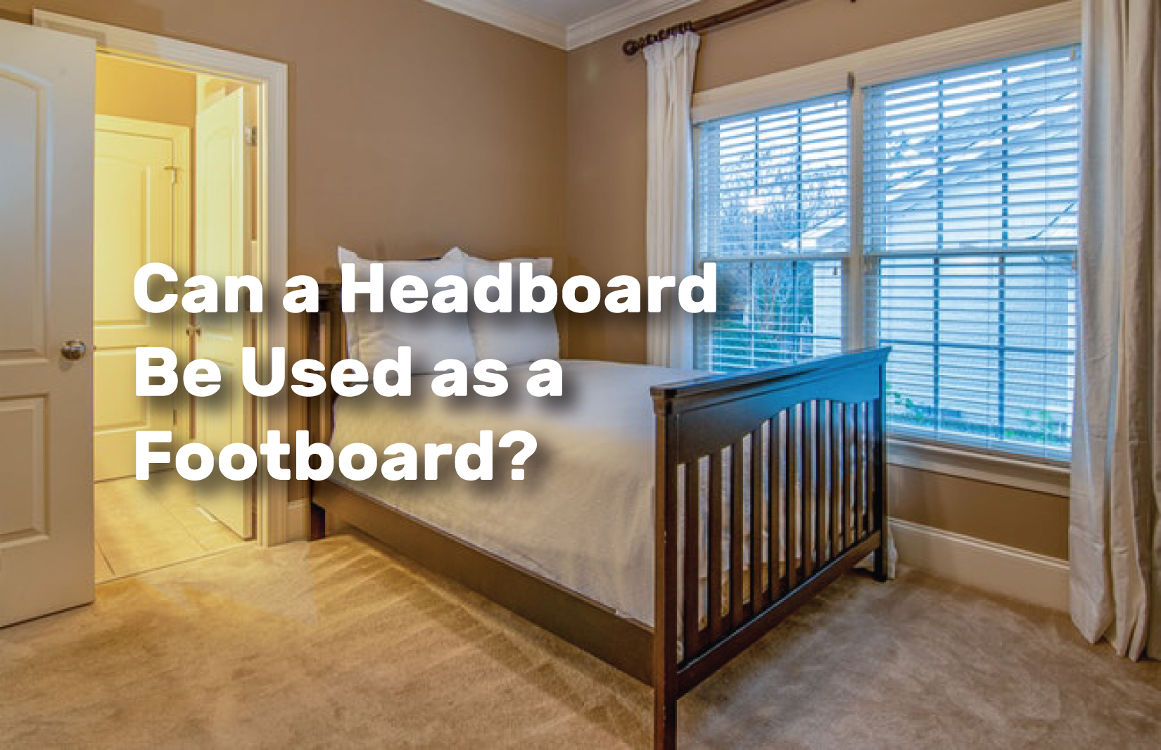 Can-a-Headboard-Be-Used-as-a-Footboard realestateke
