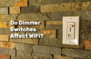 Do-Dimmer-Switches-Affect-WiFi realestateke